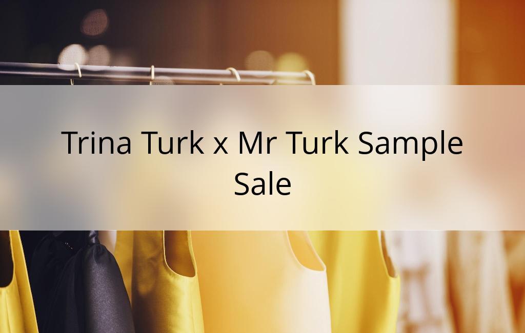 Trina Turk x Mr Turk Sample Sale, Los Angeles, July 2017